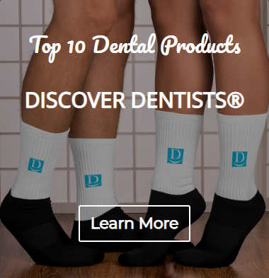 discoverdentists top 10 dental products